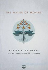 The Maker of Moons | Robert W. Chambers |