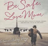 Be Safe, Love Mom | Elaine Lowry Brye |