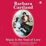 Music Is the Soul of Love | Barbara Cartland |