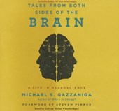 Tales from Both Sides of the Brain | Michael S. Gazzaniga |