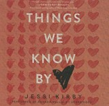 Things We Know by Heart | Jessi Kirby |