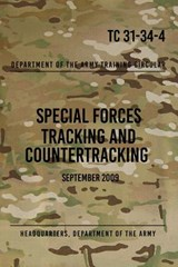 Tc 31-34-4 Special Forces Tracking and Countertracking | Headquarters Department of The Army |