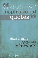 Greatest Inspirational Quotes | Tichio, Joe, Dr. |