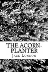 The Acorn-Planter | Jack London |
