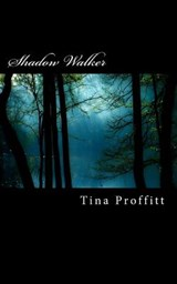 Shadow Walker | Tina Proffitt |