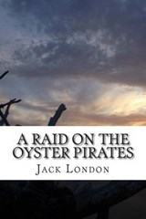 A Raid on the Oyster Pirates | Jack London |
