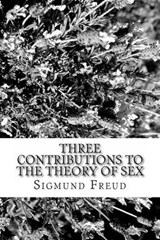 Three Contributions to the Theory of Sex | Sigmund Freud |