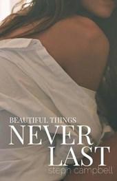 Beautiful Things Never Last