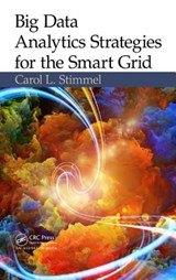 Big Data Analytics Strategies for the Smart Grid | Carol L. Stimmel |