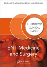 ENT Medicine and Surgery | Lloyd, Simon Kinglsey Wickham ; Bance, Manohar ; Doshi, Jayesh |