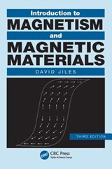 Introduction to Magnetism and Magnetic Materials, Third Edit | David Jiles |