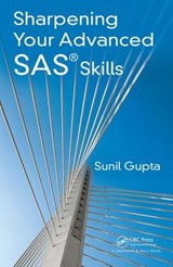 Sharpening Your Advanced SAS Skills | Sunil Gupta |