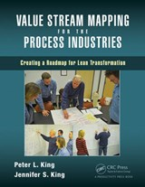 Value Stream Mapping for the Process Industries | King, Peter L. ; King, Jennifer S. |