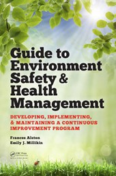 Guide to Environment Safety and Health Management | Frances Alston |