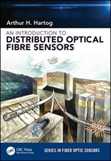 An Introduction to Distributed Optical Fibre Sensors | Arthur H. Hartog |