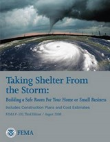 Taking Shelter from the Storm | U S Department of Homeland Security; Federal Emergency Management Agency |