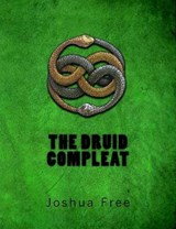 The Druid Compleat | Joshua Free |