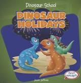 Dinosaur Holidays | Joyce Jeffries |