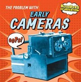 The Problem with Early Cameras | Ryan Nagelhout |