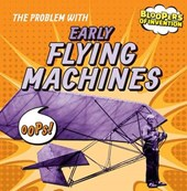 The Problem with Early Flying Machines