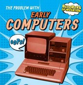 The Problem with Early Computers