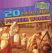 20 Fun Facts about Pioneer Women | Kristen Rajczak Nelson |