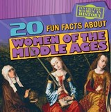20 Fun Facts about Women of the Middle Ages | Janey Levy |