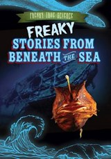 Freaky Stories from Beneath the Sea | Caitie McAneney |