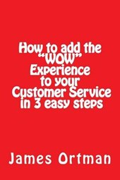 How to Add the Wow Experience to Your Customer Service in