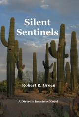 Silent Sentinels (A Discrete Inquiries Novel, #3) | Robert R. Green |
