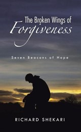The Broken Wings of Forgiveness | Richard Shekari |