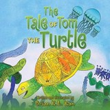 The Tale of Tom the Turtle | Brian K. L. Kan |