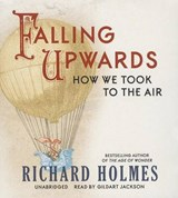 Falling Upwards | Richard Holmes |