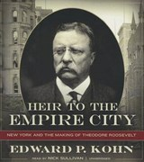 Heir to the Empire City | Edward P. Kohn |