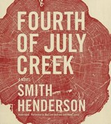 Fourth of July Creek | Smith Henderson |