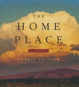 The Home Place | Carrie La Seur |