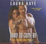 Hard to Come by | Laura Kaye |
