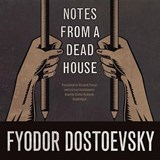 Notes from a Dead House | Fyodor Dostoyevsky |