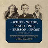 A Whiff of Wilde, a Pinch of Poe, and a Frisson of Frost | Elliot Engel |