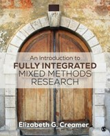 An Introduction to Fully Integrated Mixed Methods Research | Elizabeth G. Creamer |