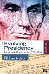 The Evolving Presidency | Michael C. Nelson |