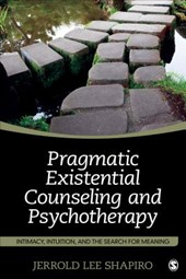 Pragmatic Existential Counseling and Psychotherapy