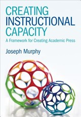 Creating Instructional Capacity | Joseph Murphy |