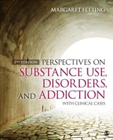 Perspectives on Substance Use, Disorders, and Addiction | Margaret Fetting |