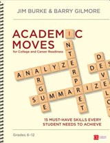 Academic Moves for College and Career Readiness, Grades 6-12 | Burke, Jim ; Gilmore, Barry |