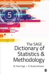 The Sage Dictionary of Statistics & Methodology | Vogt, W. Paul ; Johnson, R. Burke |