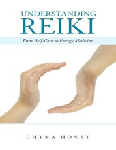 Understanding Reiki: From Self Care to Energy Medicine | Chyna Honey |