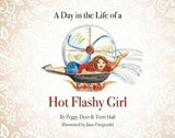 A Day in the Life of a Hot Flashy Girl | Peggy Dyer |