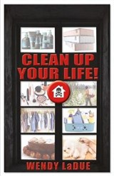 Clean Up Your Life | Wendy Ladue |