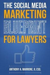 The Social Media Marketing Blueprint for Lawyers | Anthony Marrone |